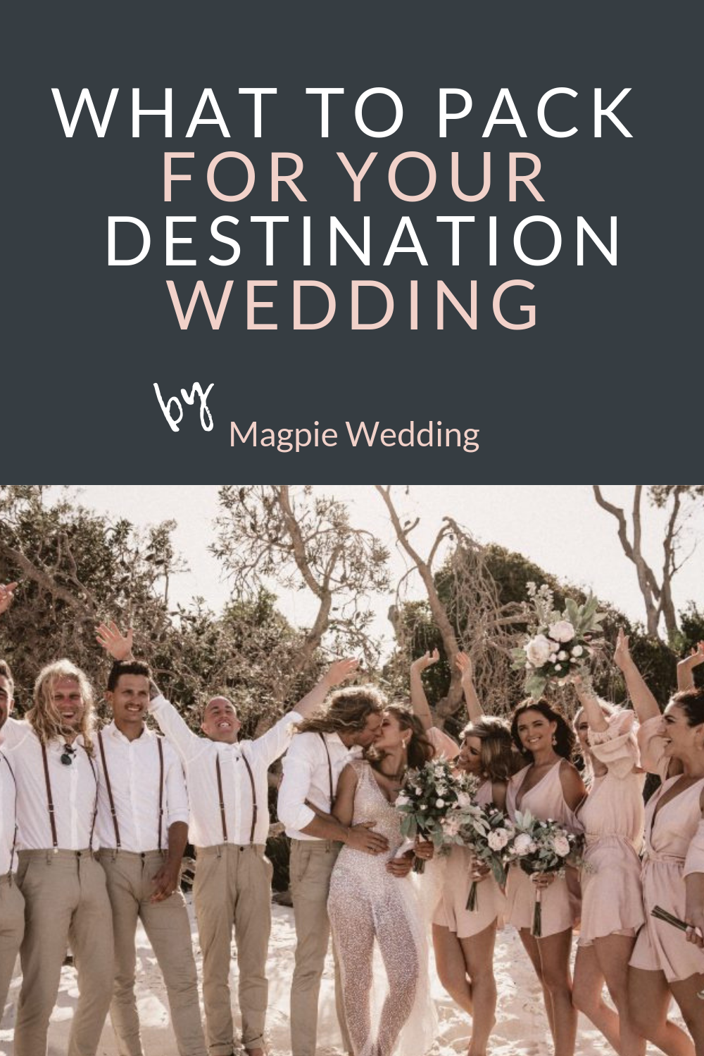 Wedding Planning - What to pack for your destination wedding