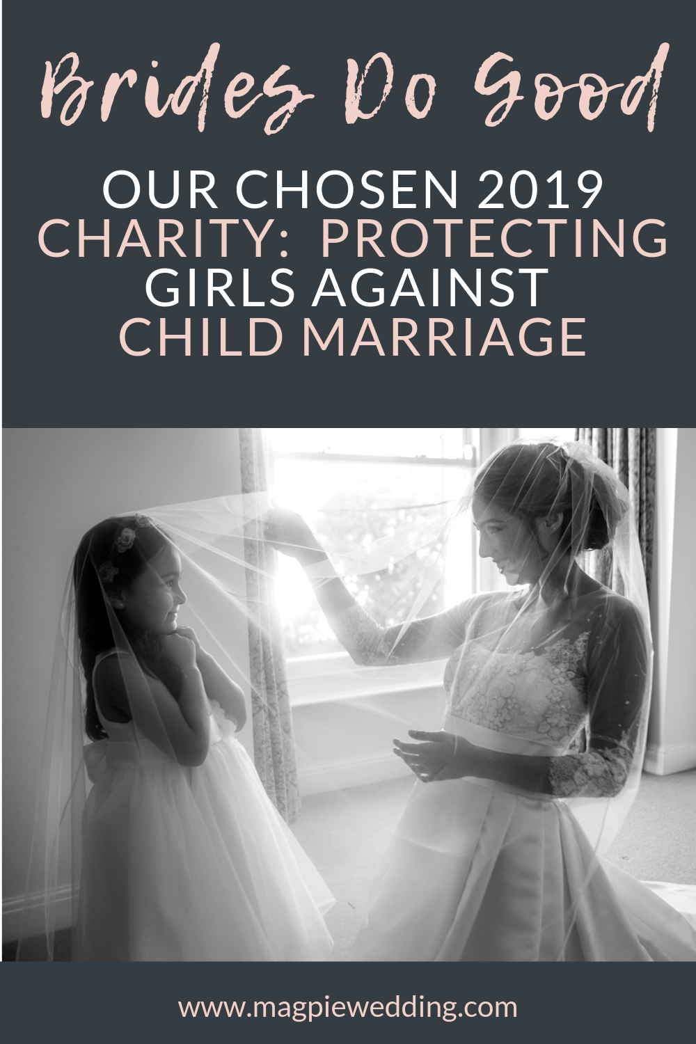 Our Chosen 2019 Charity: Brides Do Good, Protecting Girls Against Child Marriage