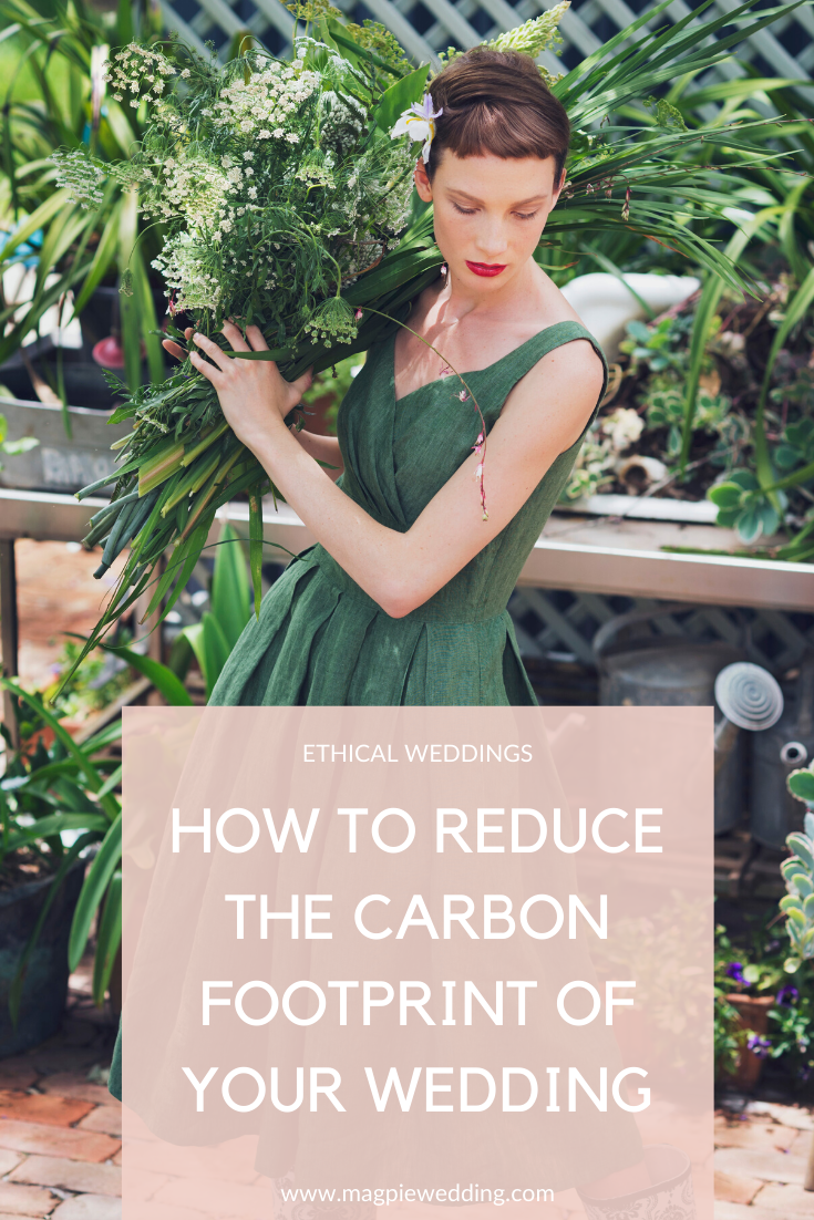 HOW TO REDUCE THE CARBON FOOTPRINT OF YOUR ECO FRIENDLY WEDDING