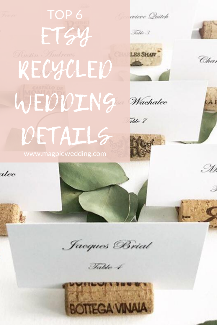 Magpie Wedding's Top 6 Etsy Recycled Wedding Details