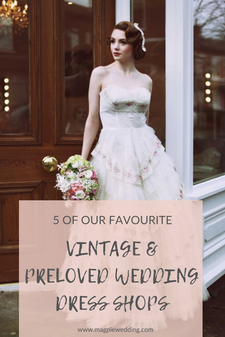 5 Vintage and pre loved wedding dress shops in the UK