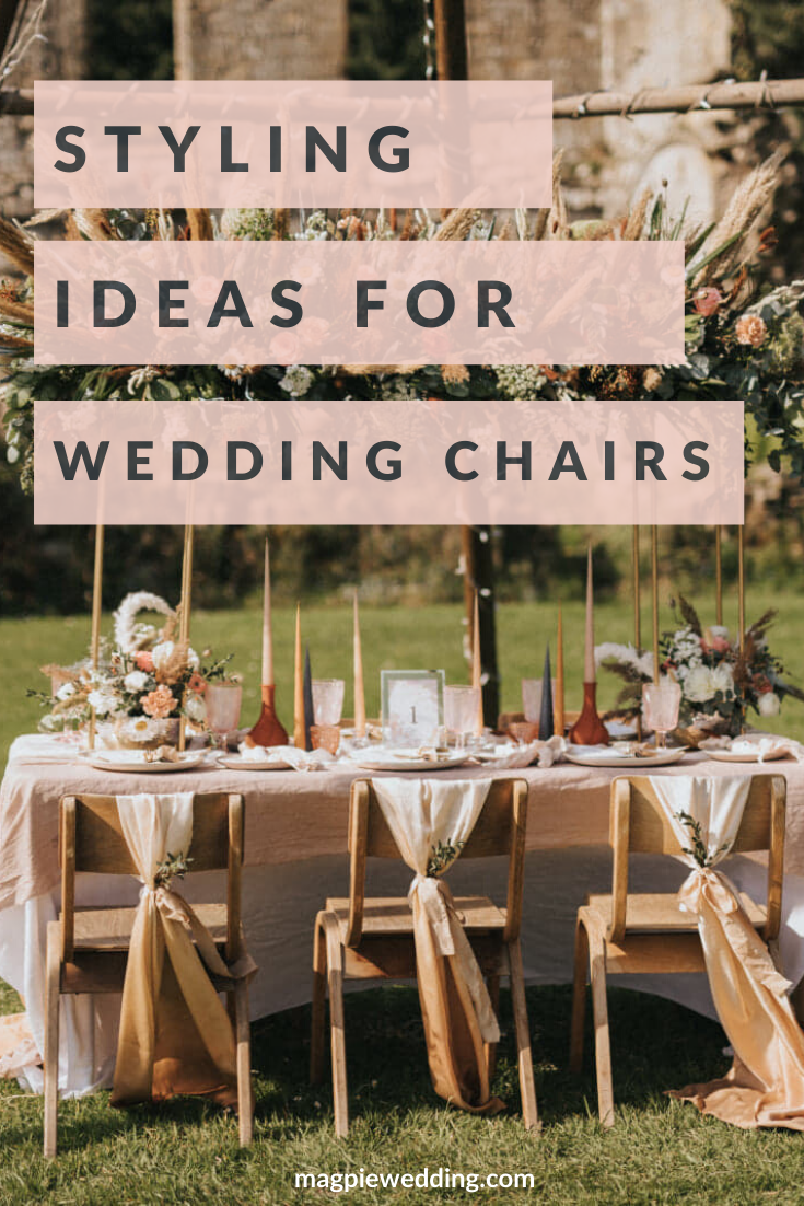 5 Different Ways To Style Your Wedding Chairs