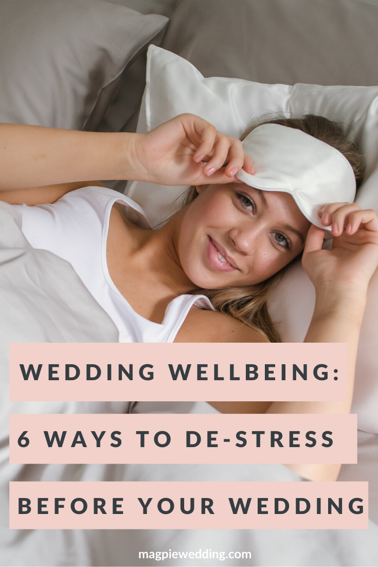 6 Wedding Wellbeing Treats For Calm Planning And The Night Before