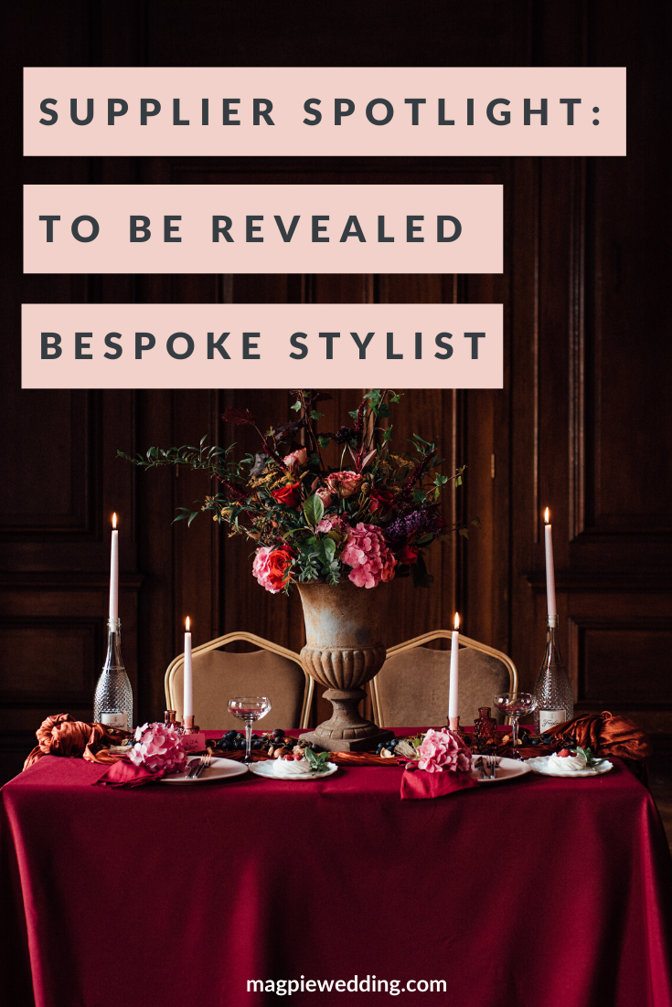 Supplier Spotlight: Bespoke Wedding Stylist To Be Revealed