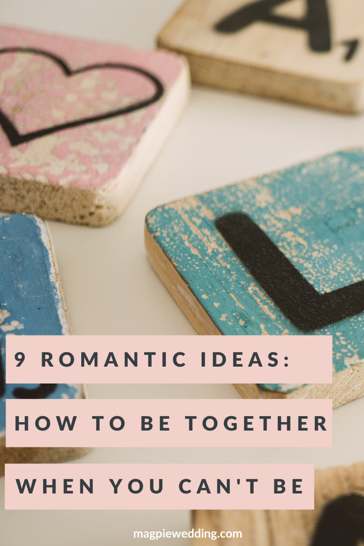 7 Virtual Romantic Ideas: How to be Together When You Can't Be Together