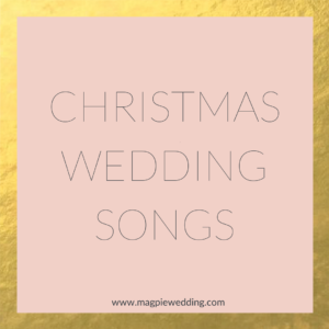 Christmas Wedding Songs by Magpie Wedding