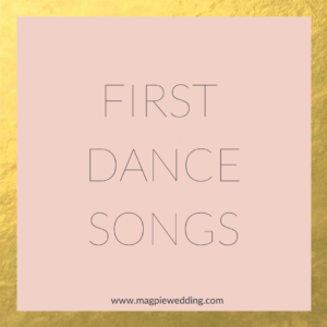 First Dance songs by Magpie Wedding