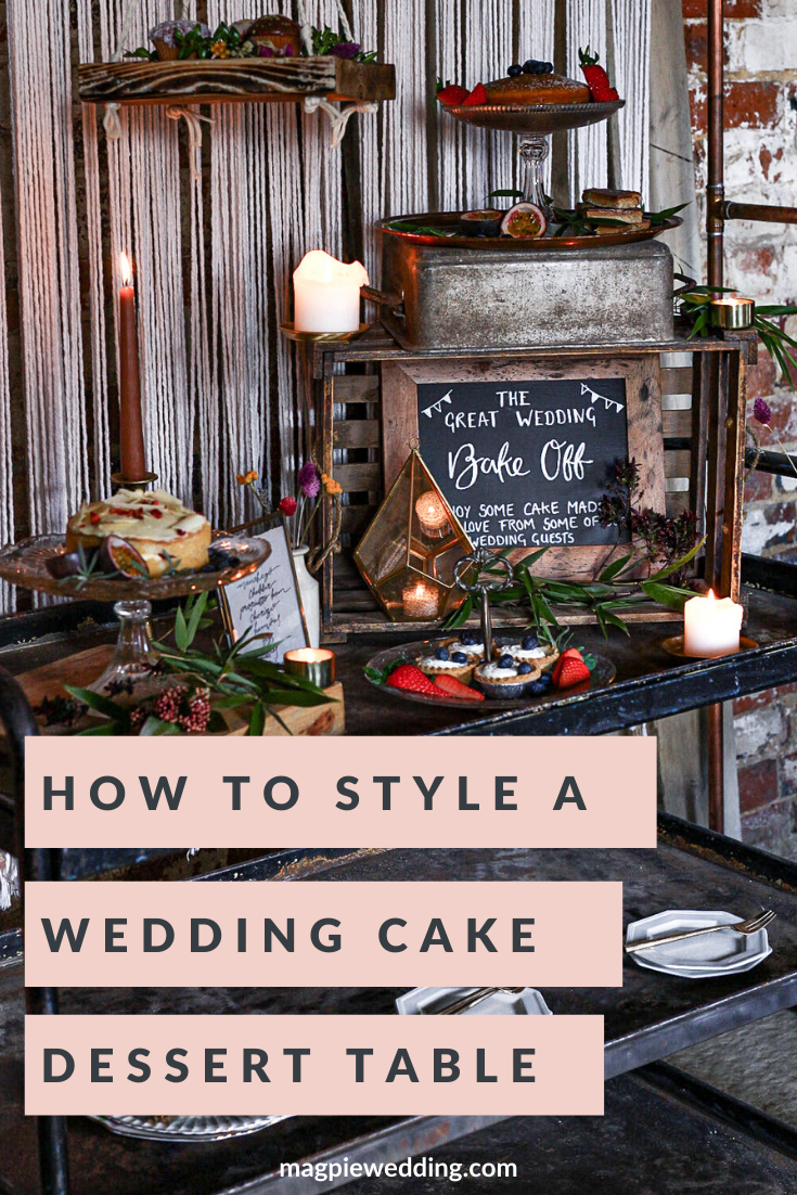 How To Style A Relaxed, Laid Back Cake Wedding Dessert Table