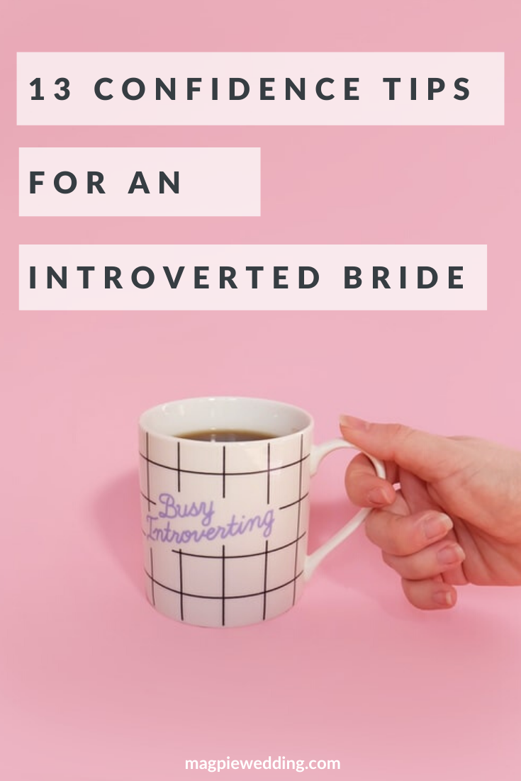 13 Confidence Tips For The Introverted Bride On Your Wedding Day