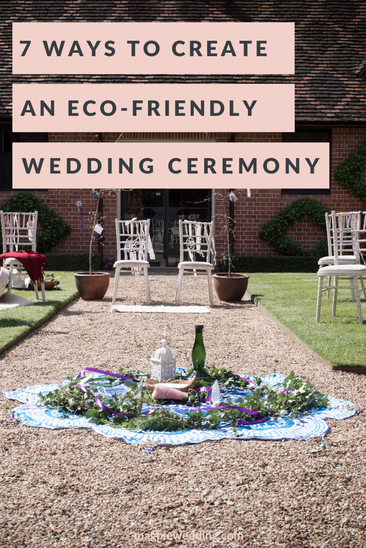 Eco-friendly Wedding Ceremony; 7 Ways To Create A Wedding With A Conscience