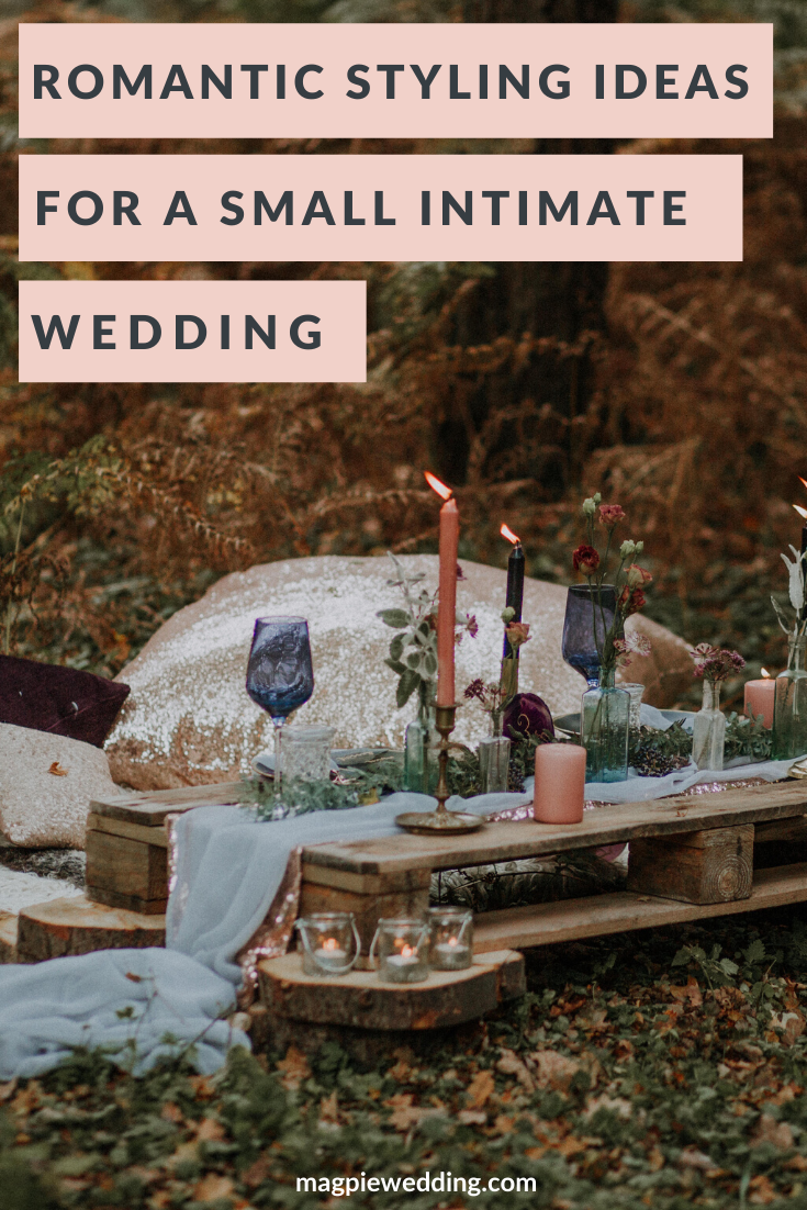 Romantic Styling Ideas For Small Intimate Weddings
