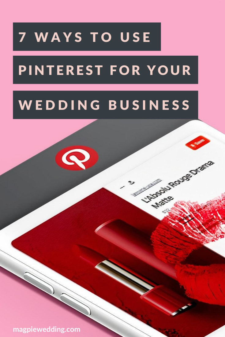 7 Ways To Use Pinterest For Your Wedding Business