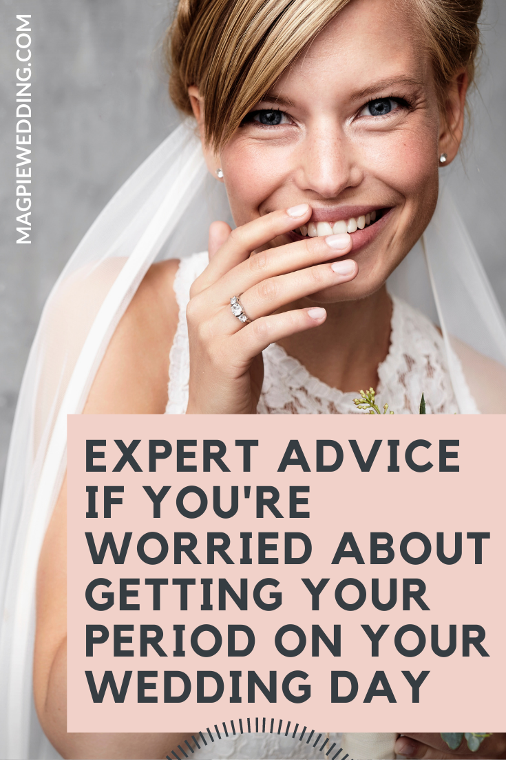 Expert Advice If You're Worried About Getting Your Period On Your Wedding Day