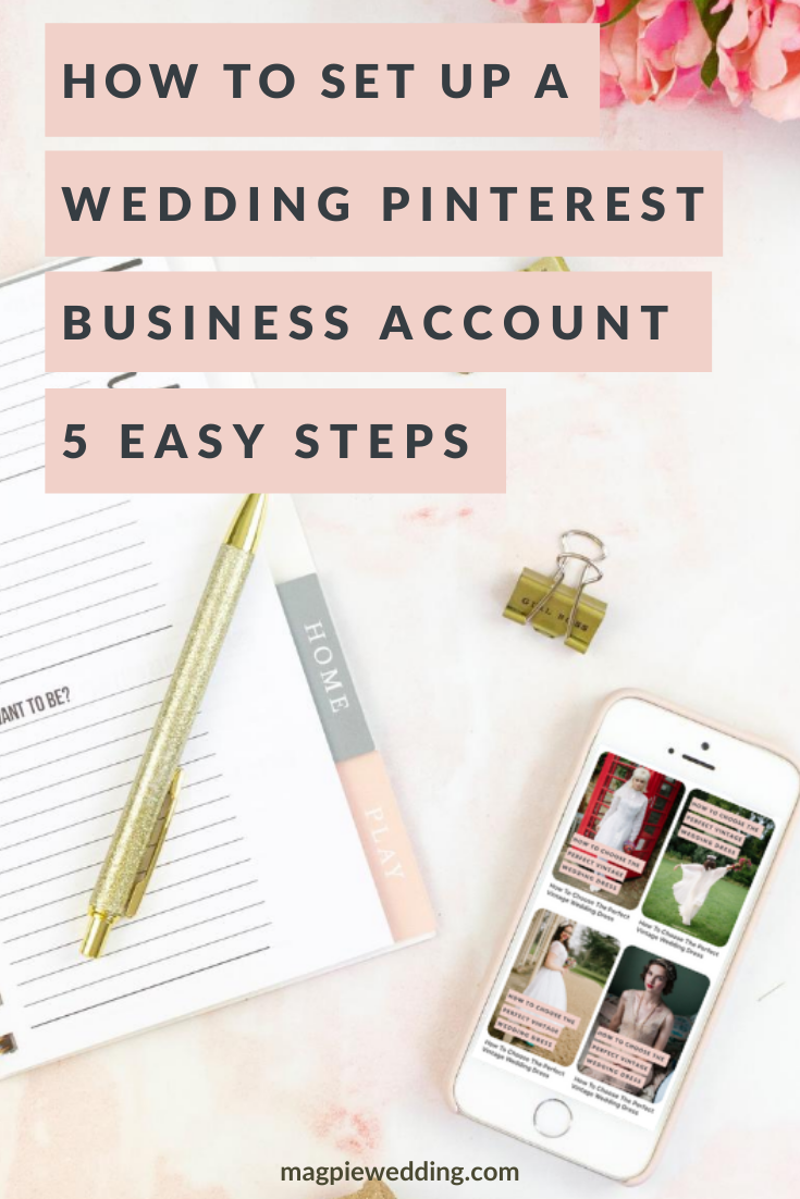 Wedding Work: How To Set Up Your Wedding Business Pinterest Account In 5 Easy Steps