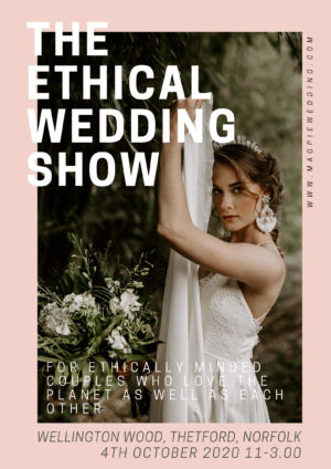 The Ethical Wedding Show - Thetford, Norfolk October 4th 2020