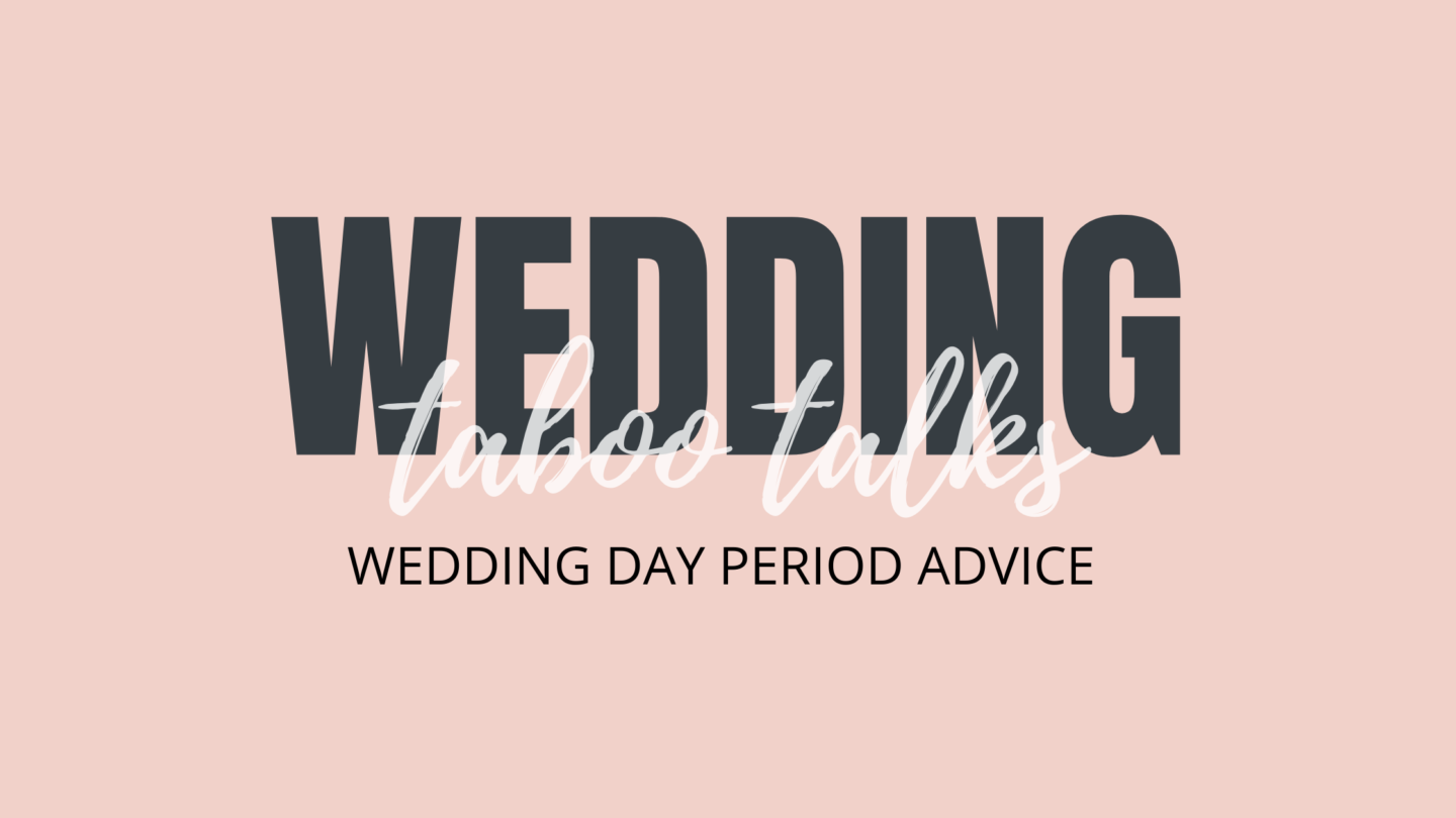 Wedding Day Period Advice For Brides To Be