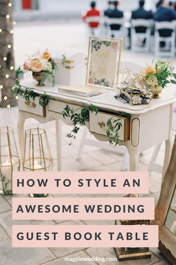 How To Create An Amazing Wedding Guest Book Table