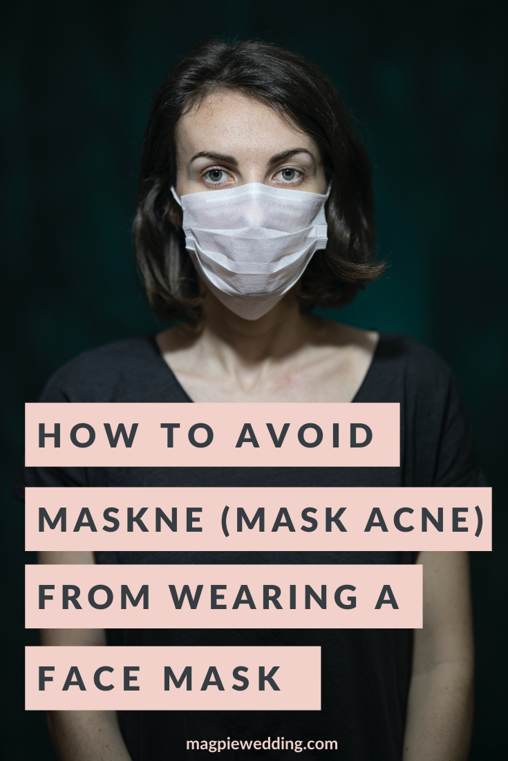 How To Avoid Maskne From Wearing A Face Mask On Your Wedding Day