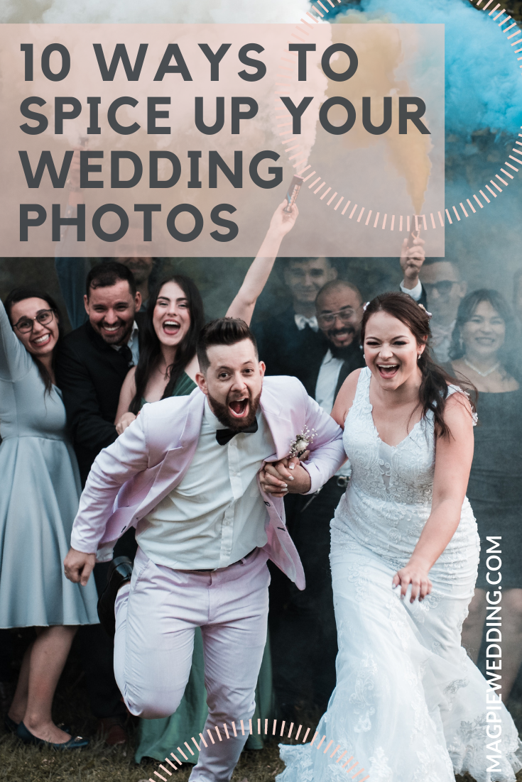10 Ways to Spice up Your Wedding Photos