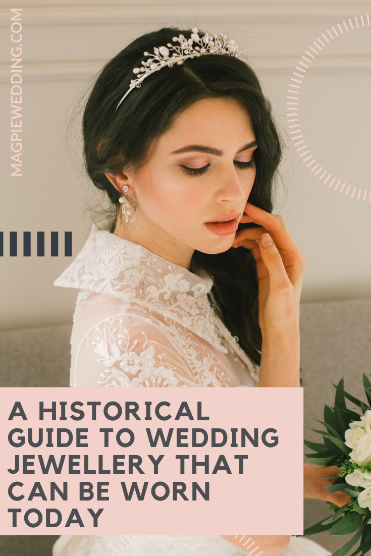 A Historical Guide To Wedding Jewellery That Can Be Worn Today