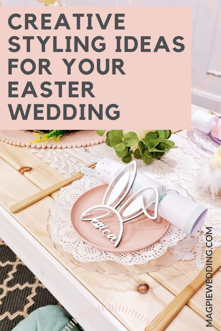Creative Styling Ideas For Your Easter Wedding