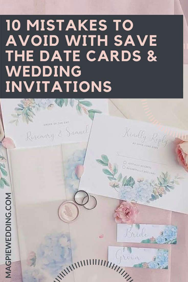 10 Mistakes To Avoid With Save The Date Cards & Wedding Invitations