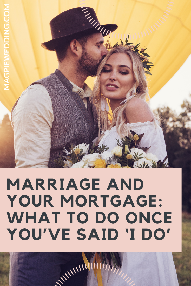 Marriage And Your Mortgage: What To Do Once You've Said 'I Do'