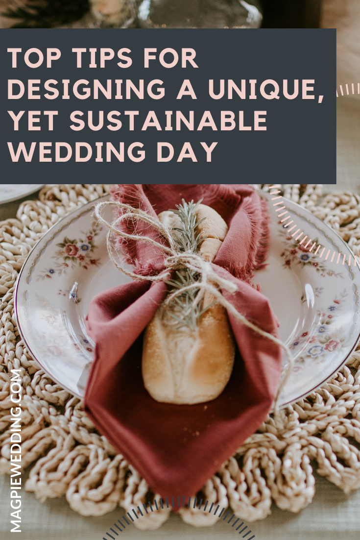 Top Tips For Designing A Unique, Yet Sustainable Wedding Day
