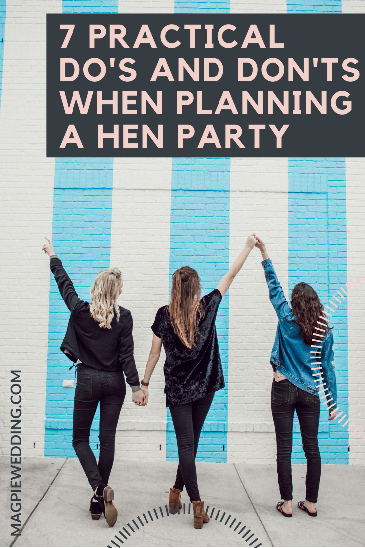 7 Practical Do's and Don'ts When Planning a Hen Party