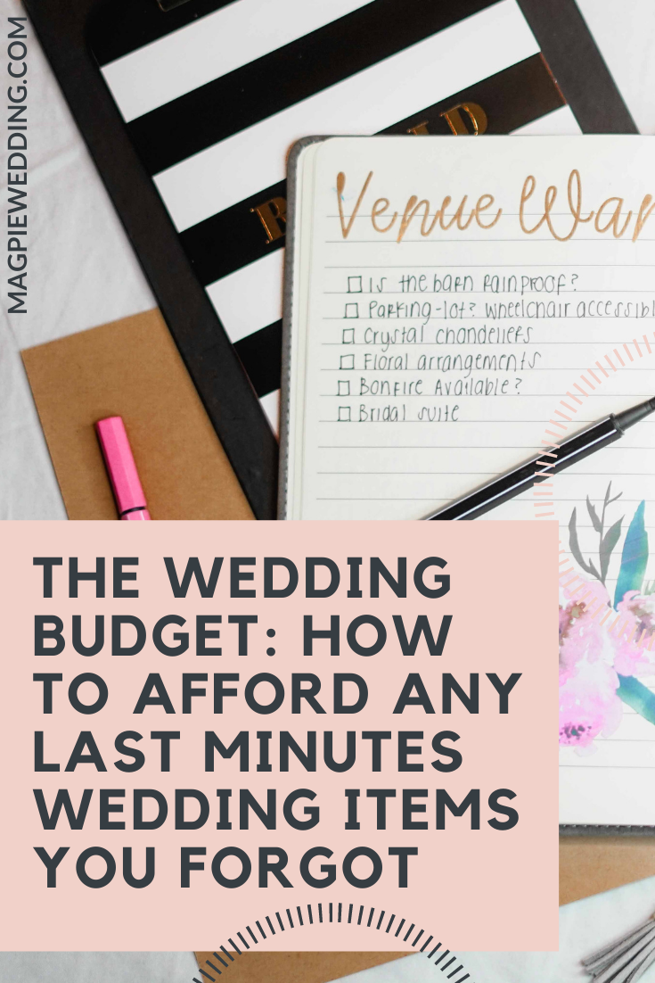 The Wedding Budget: How To Afford Any Last Minutes Wedding Items You Forgot