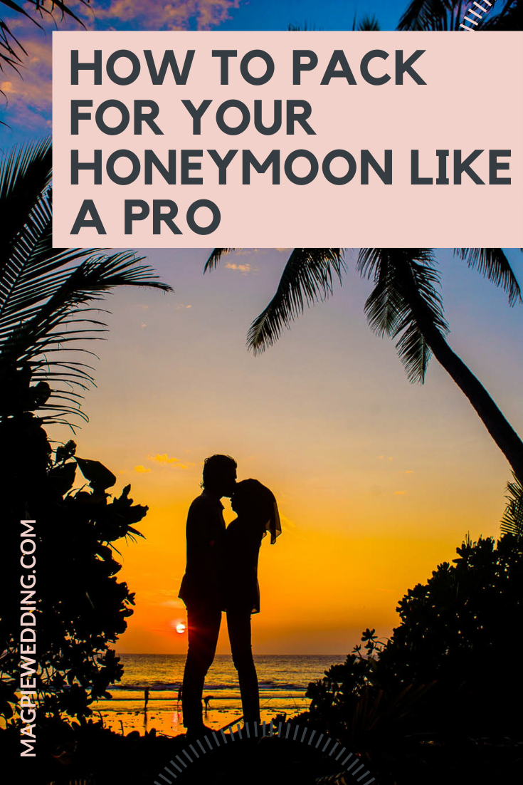 How To Pack For Your Honeymoon Like A Pro