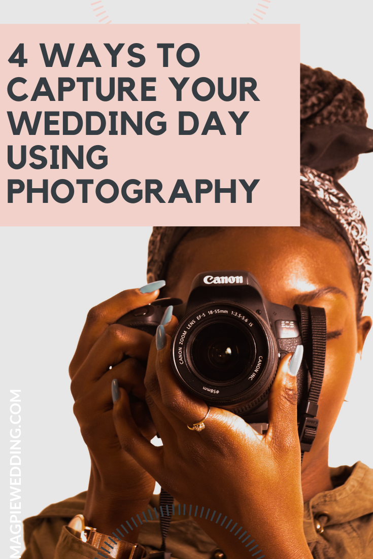 4 Ways To Capture Your Wedding Day Using Photography