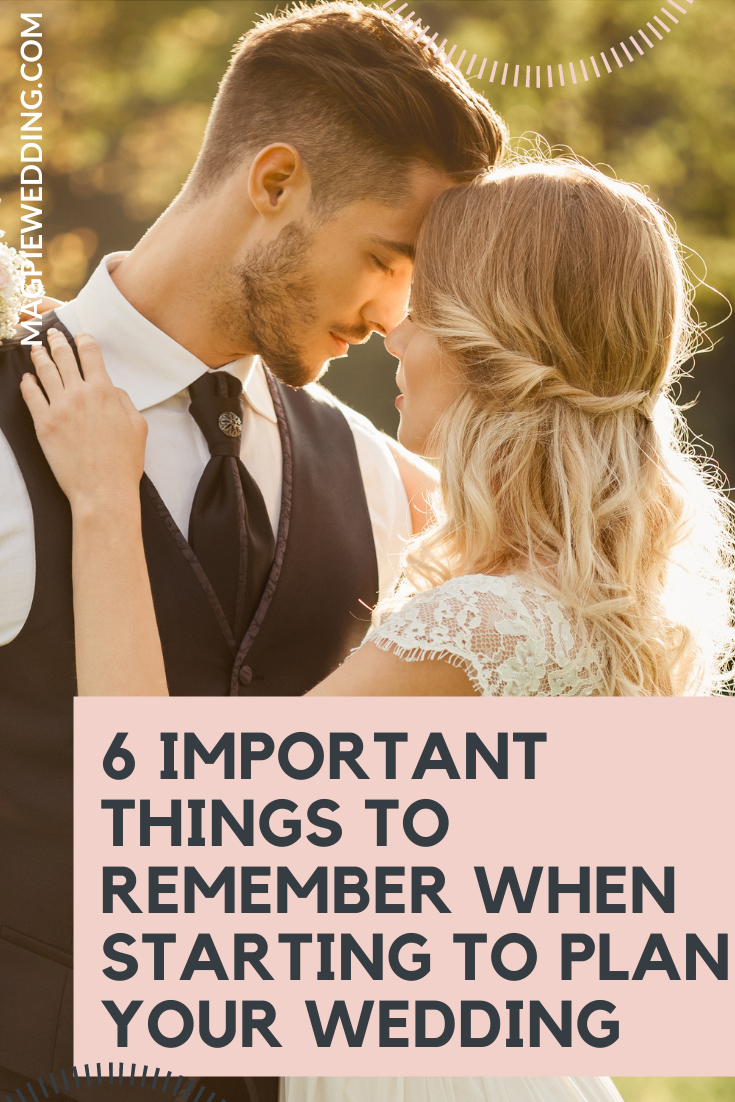 6 Important Things To Remember When Starting To Plan Your Wedding