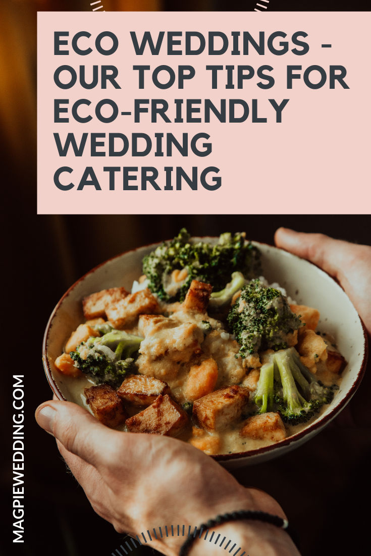 Eco Weddings - Our Top Tips For Eco-Friendly Wedding Catering
