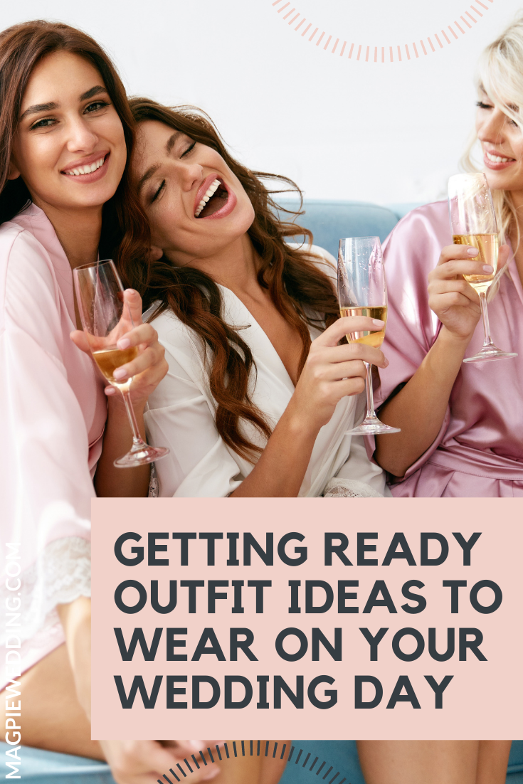 Getting Ready Outfit Ideas To Wear On Your Wedding Day