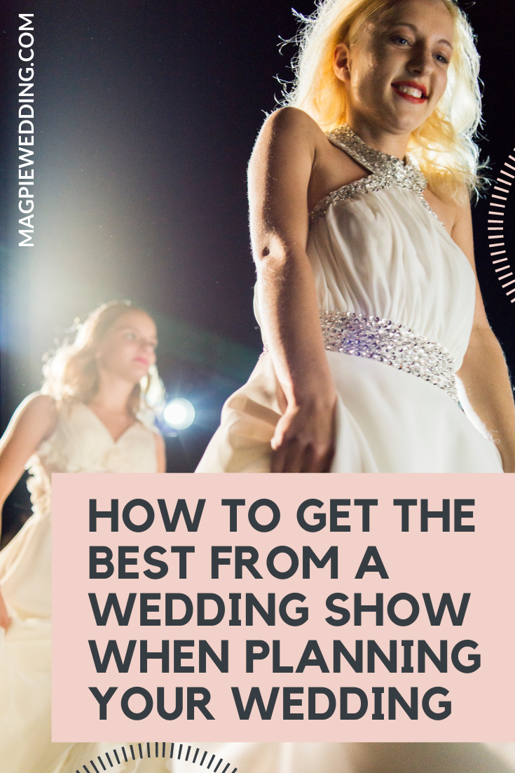 How To Get The Best From A Wedding Show When Planning Your Wedding