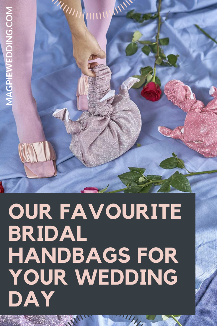 Our Favourite Bridal Handbags For Your Wedding Day